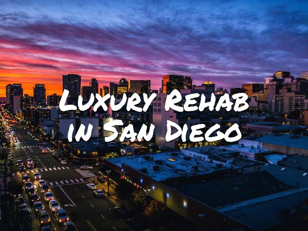 Luxury Rehab in San Diego